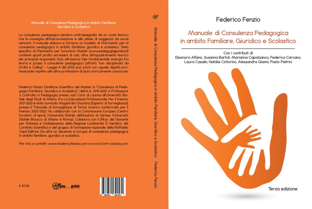 Federico Fenzio (a cura di) Manuale di Consulenza Pedagogica in ambito Familiare, Giuridico e Scolastico Terza Edizione